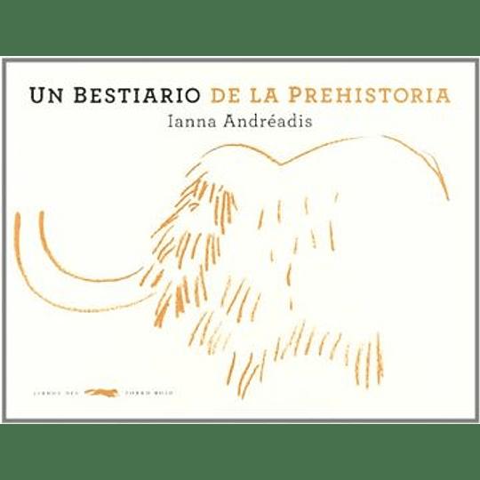 Bestiario De La Prehistoria, Un