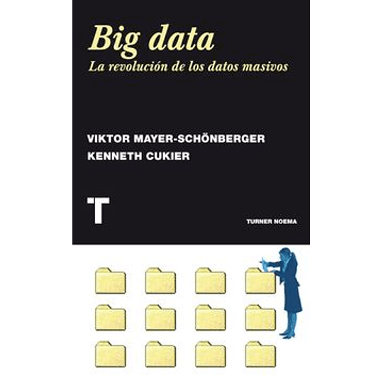 Big Data La Revolucion De Los Datos Masivos