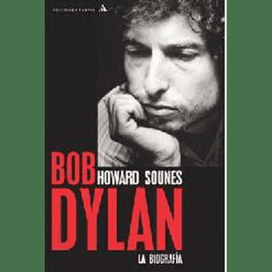 Bob Dylan. La Biografia (Ed Ampliada)