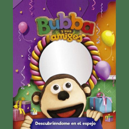 Bubba Y Sus Amigos Descubriendome En El Espejo