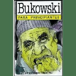 Bukowski Para Principiantes