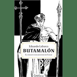Butamalon. El Origen Sangriento De Chile