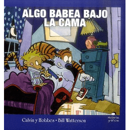 Calvin Y Hobbes - Algo Babea Bajo La Cama
