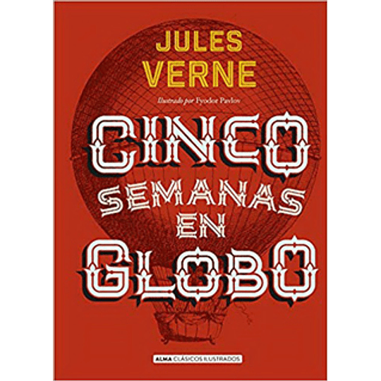 Clasicos Alma - Cinco Semanas En Globo