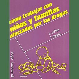 Como Trabajar Con Niños Y Familias Afectados Por Las Drogas