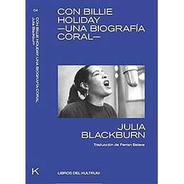 Con Billie Holiday - Una Biografia Coral