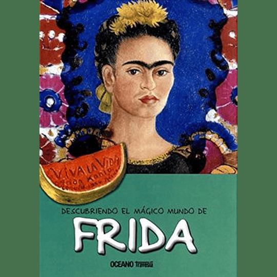 Descubriendo El Magico Mundo De Frida