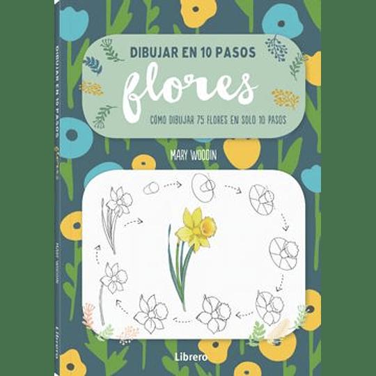 Dibujar En 10 Pasos - Flores