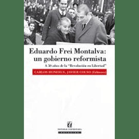 Eduardo Frei Montalva: Un Gobierno Reformista