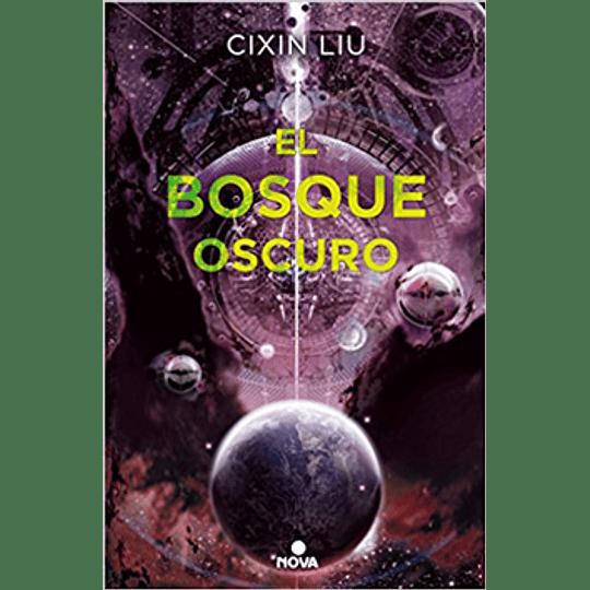 El Bosque Oscuro (Trilogia De Los Tres Cuerpos 2)