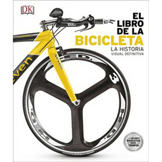 El Libro De La Bicicleta (La Historia Visual Definitiva)