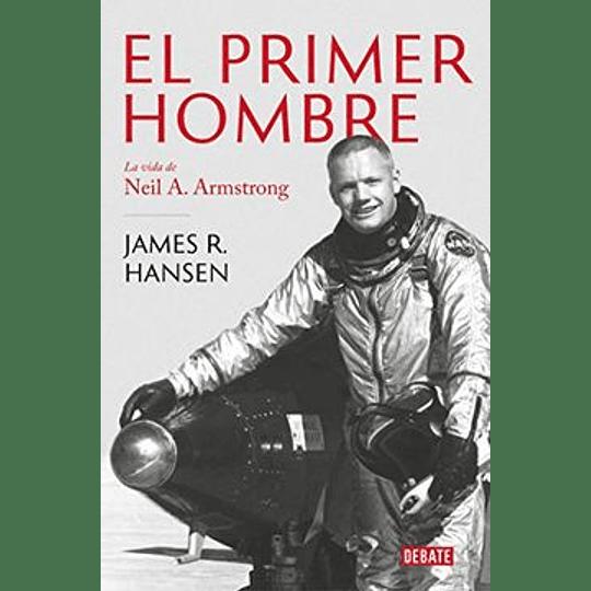 El Primer Hombre - La Vida De Neil A. Armstrong