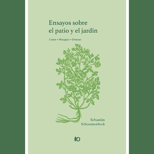 Ensayos Sobre El Patio Y El Jardin