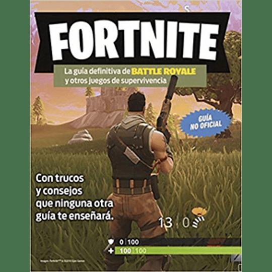 Fortnite La Guia Definitiva De Battle Royale