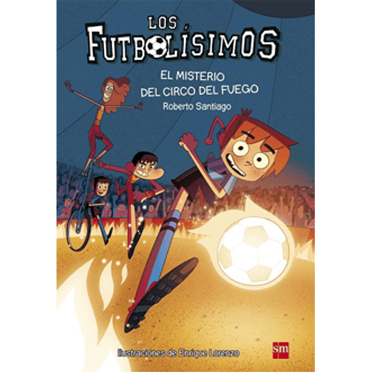 Futbolisimos 8 - El Misterio Del Circo Del Fuego