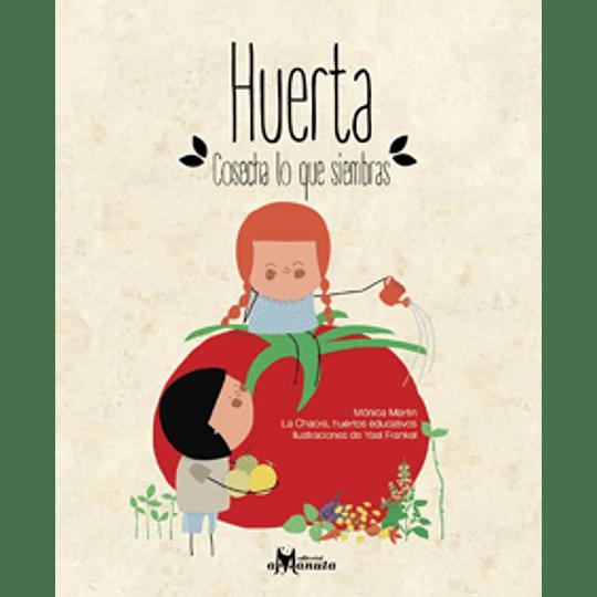 Huerta. Cosecha Lo Que Siembras