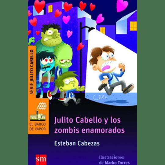 Julito Cabello Y Los Zombis Enamorados (Naranjo)