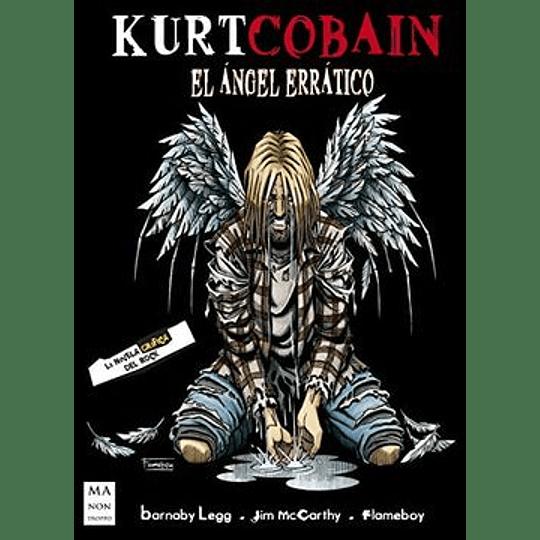 Kurt Cobain - El Angel Erratico