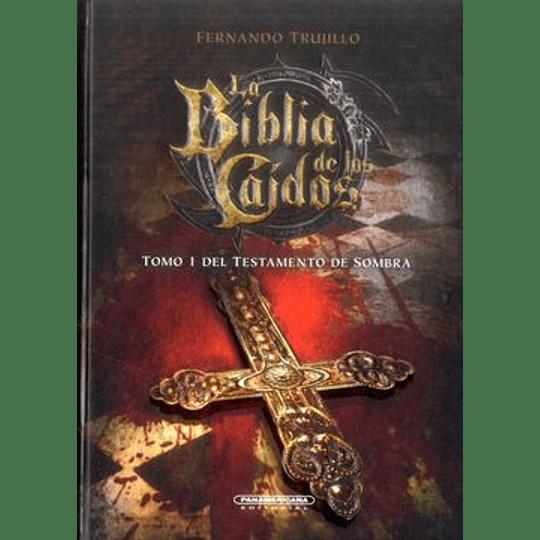 La Biblia De Los Caidos. Tomo 1 Del Testamento De Sombra
