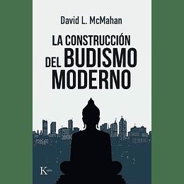 La Construccion Del Budismos Moderno