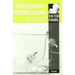 Psicoterapia Y Existencialismo - Escritos Selectos Sobre Logoterapia