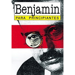 Walter Benjamin Para Principiantes