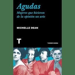Agudas - Mujeres Que Hicieron De La Opinion Un Arte