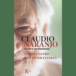Claudio Naranjo La Vida Y Sus Enseñanzas