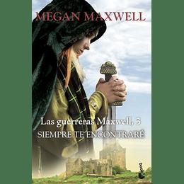 Guerreras Maxwell 3 - Siempre Te Encontrare