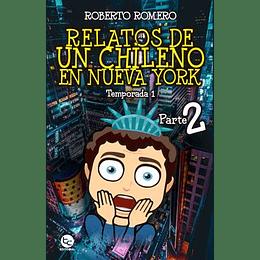 Relatos De Un Chileno En Nueva York Parte 2