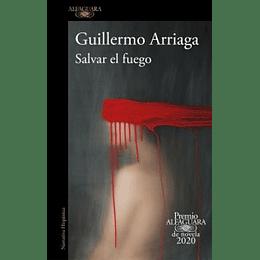 Salvar El Fuego (Premio Alfaguara 2020)