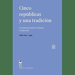Cinco Republicas Y Una Tradicion