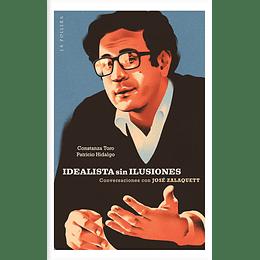Idealista Sin Ilusiones - Conversaciones Con Jose Zalaquett