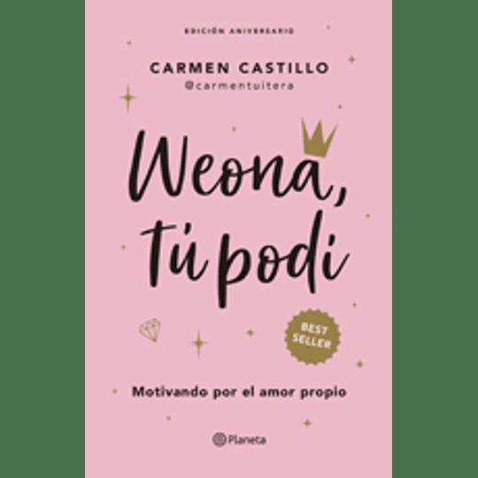 Weona, Tu Podi (Edicion Aniversario)