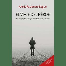 El Viaje Del Heroe - Mitologia, Storytelling Y Transformacion Personal
