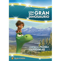 Un Gran Dinosaurio :  La Historia De La Pelicula Y Los Personajes