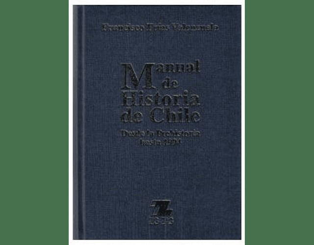 LIBRO 'MANUAL DE HISTORIA DE CHILE: DESDE LA PREHISTORIA HASTA EL AÑO 1994'