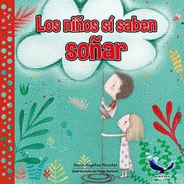 LOS NIÑOS SÍ SABEN SOÑAR