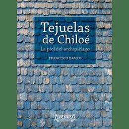 Tejuelas En Chiloe - La Piel Del Archipielago