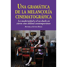 Una Gramatica De La Melancolia Cinematografica