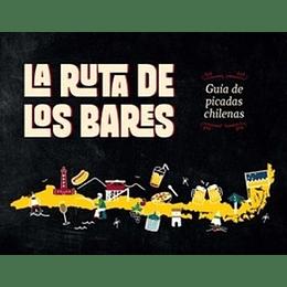 La Ruta De Los Bares Guia De Picadas Chilenas