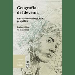 Geografías Del Devenir.  Narración Y Hermenéutica Geográfica
