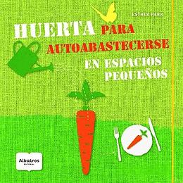Huerta Para Autoabastecerse En Espacios Pequeños