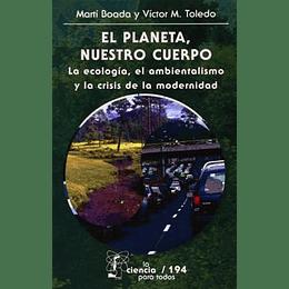 El Planeta, Nuestro Cuerpo - La Ecologia, El Ambientalismo Y La Crisis De La Modernidad