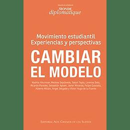 Cambiar El Modelo Movimiento Estudiantil Experiencias Y Perspectivas