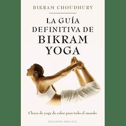 Guia Definitiva De Bikram Yoga, La