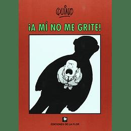 A Mi No Me Grite