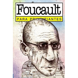 Michel Foucault Para Principiantes