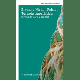 Terapia Guestáltica. Perfiles De Teoría Y Práctica