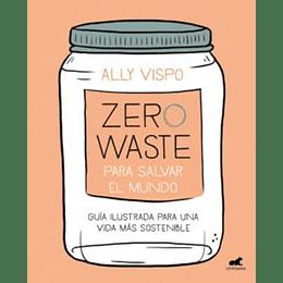 Zero Waste Ara Salvar El Mundo